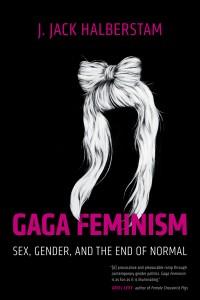 Book cover for Gaga Feminism by Jack Halberstam